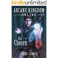 Arcane Kingdom Online: The Chosen (A LitRPG Adventure, Book 1)