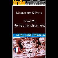 Mascarons & Paris Tome 2 : 9ème arrondissement (French Edition)