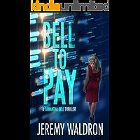 BELL TO PAY (A Samantha Bell Crime Thriller Book 4)