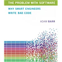 The Problem with Software: Why Smart Engineers Write Bad Code (Mit Press)