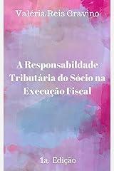 A responsabilidade tributária do sócio na execução fiscal (Portuguese Edition) Kindle Edition
