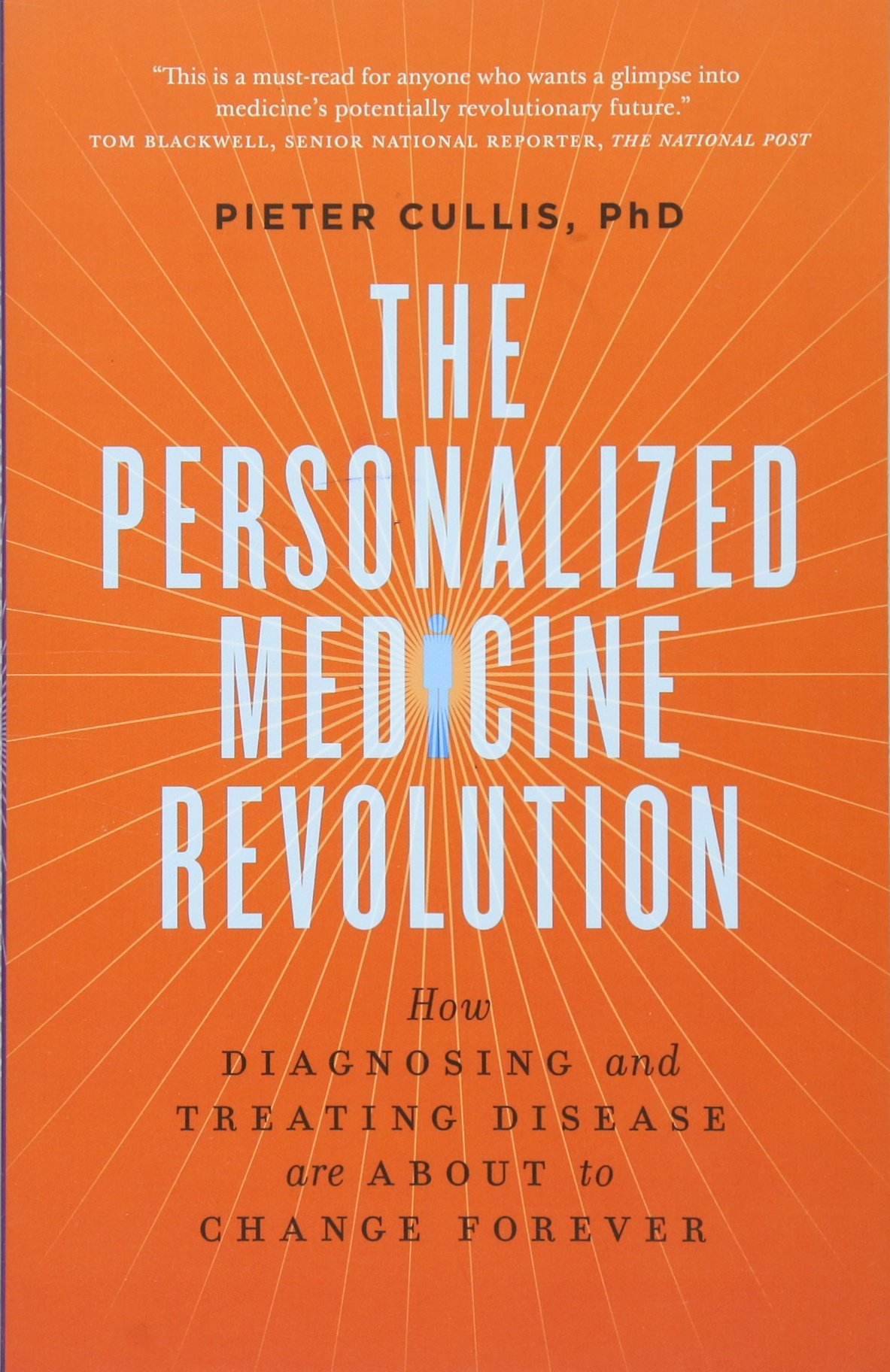 The Personalized Medicine Revolution: How Diagnosing and Treating Disease Are About to Change Forever pdf epub