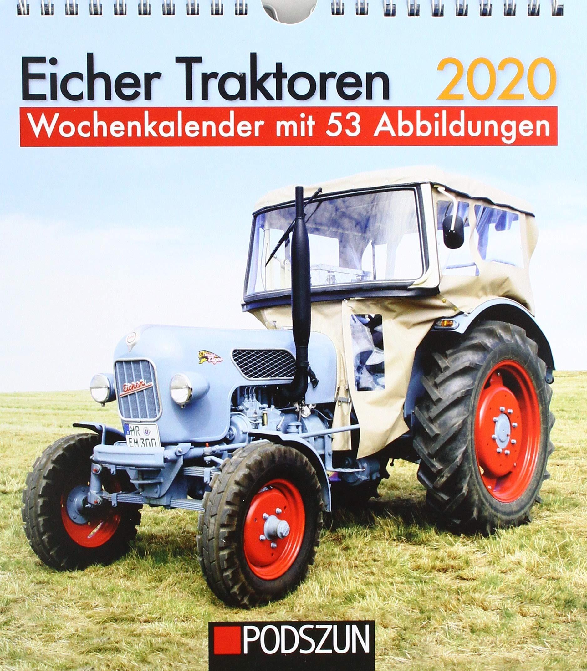 Eicher Traktoren 2020: Wochenkalender mit 53 Fotografien