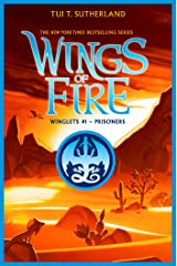 Prisoners (Wing of Fire: Winglets #1) (Wings of Fire: Winglets) Kindle Edition