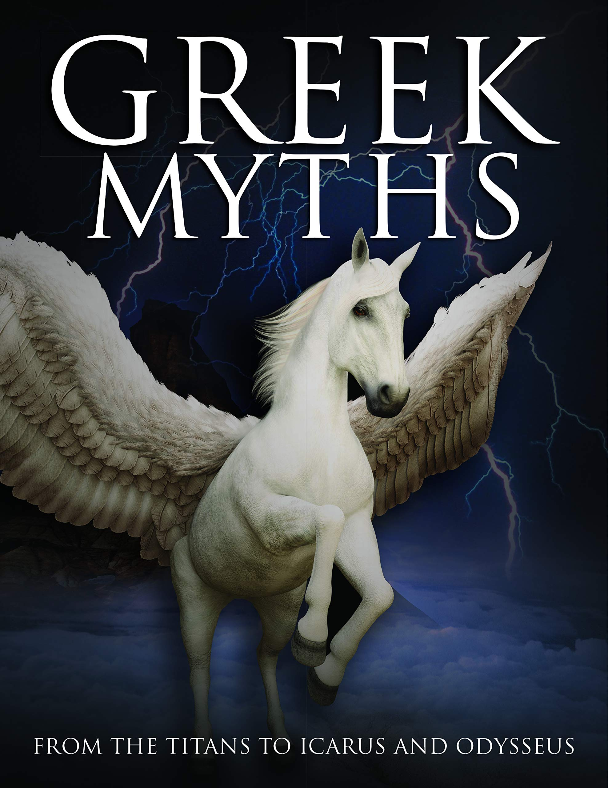 Greek Myths From The Titans To Icarus And Odysseus