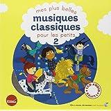 Mes plus belles musiques classiques pour les petits (Tome 2)