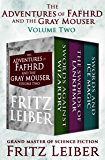 The Adventures of Fafhrd and the Gray Mouser Volume Two: Swords Against Wizardry, The Swords of Lankhmar, and Swords and…