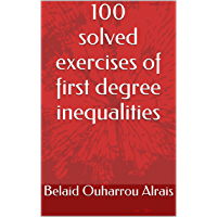 100 solved exercises of first degree inequalities (English Edition)
