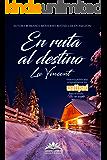 En ruta al destino (Spanish Edition)