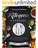ketogenic cookbook A step by step beginners diet plan to reset your metabolism with these easy, healthy and delicious low carb meals (Ketogenic Cookbook, ... ketogenic for weight loss series 1)