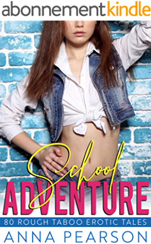 School Adventure: 80 Rough Taboo Erotic Tales (English Edition)