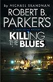 Robert B. Parker's Killing the Blues: A Jesse Stone Novel (Jesse Stone Mystery Series Book 10)