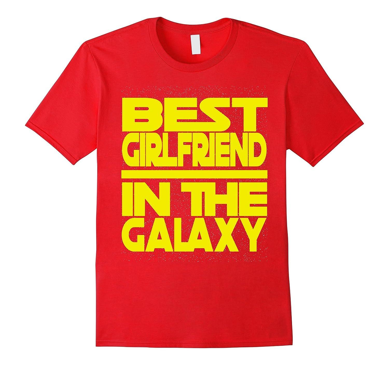 Best Girlfriend in the Galaxy Birthday Valentine's T Shirt-CL