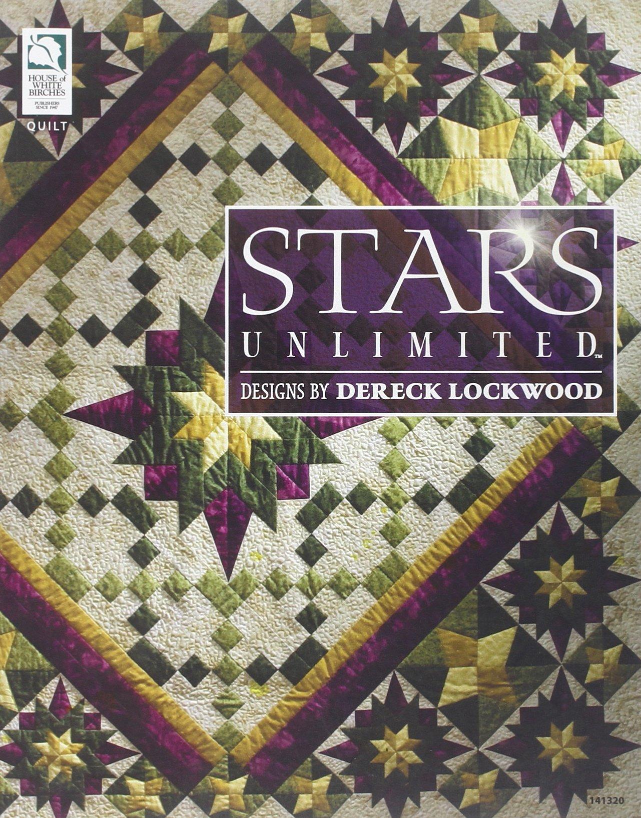 Stars Unlimited: Dereck Lockwood: 9781592173259: Amazon.com: Books : lockwood quilts - Adamdwight.com
