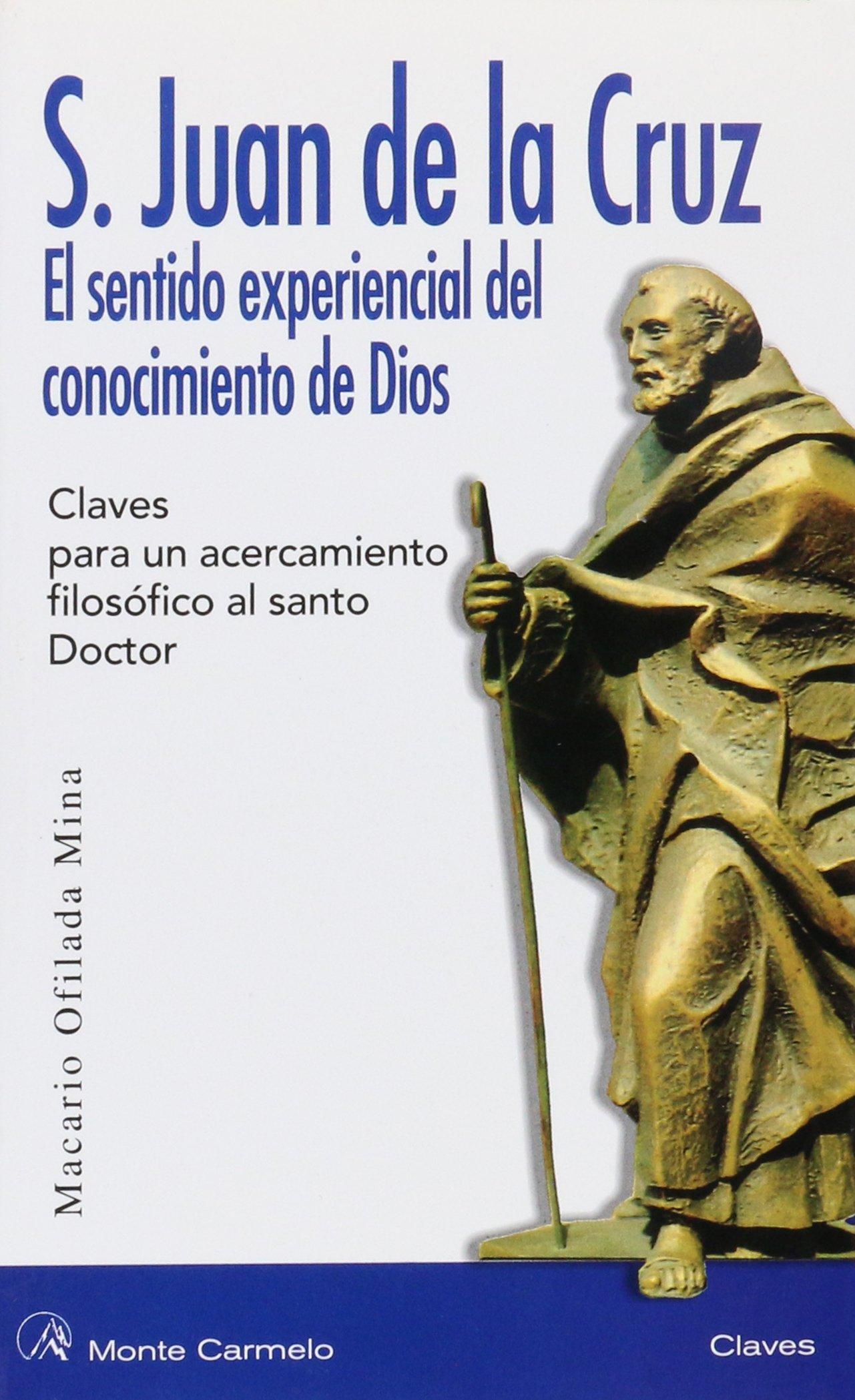 San Juan de la Cruz el sentido experiencial del conocimiento de ...