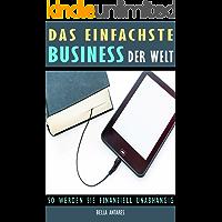 eBooks - Das einfachste Business der Welt: So werden Sie finanziell unabhängig (German Edition)