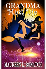 Grandma Must Die (A Touch of Magic Series) Kindle Edition