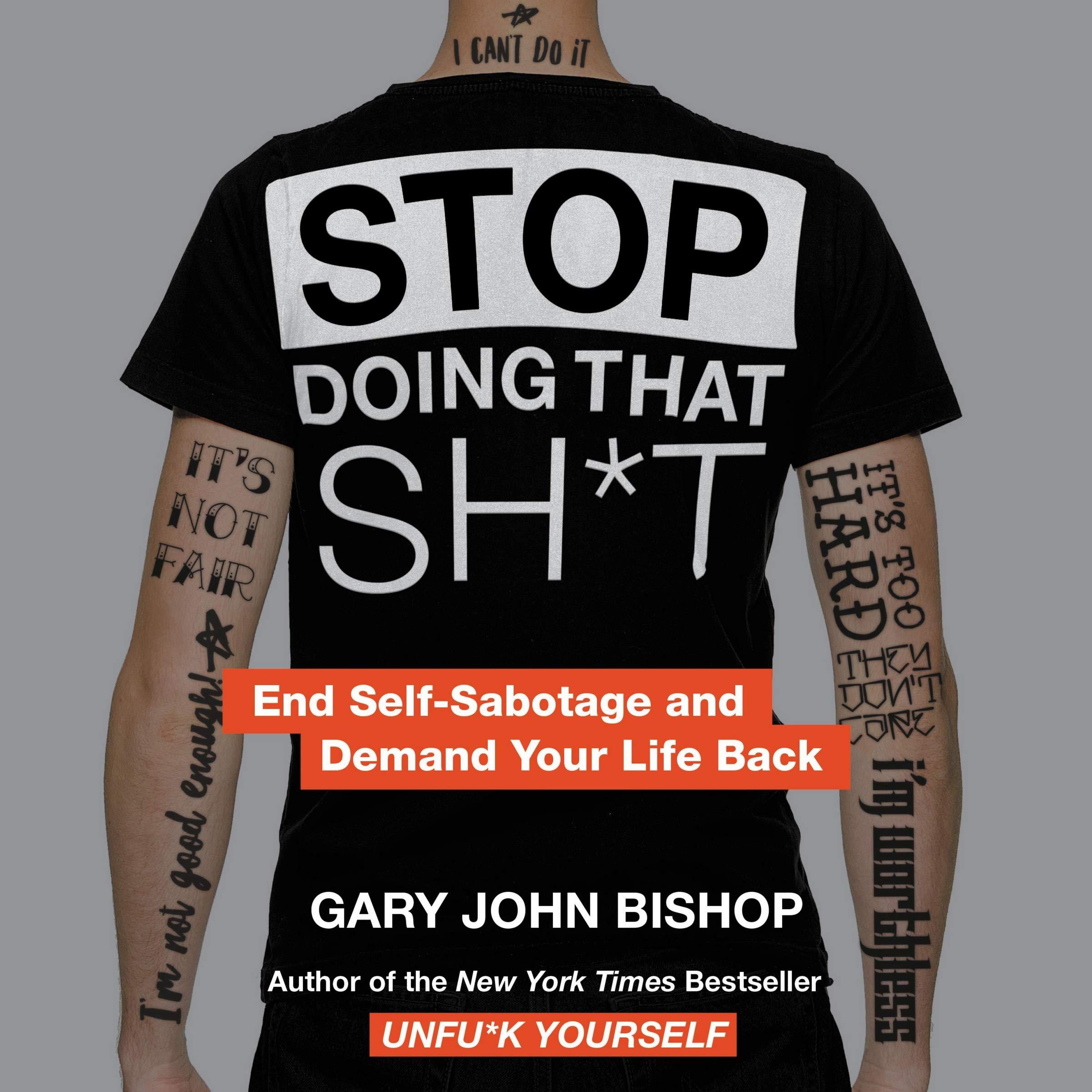 Αποτέλεσμα εικόνας για STOP DOING THAT SH*T - GARY JOHN BISHOP
