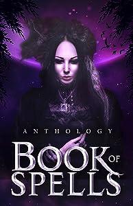 Book of Spells: An Anthology of Novellas