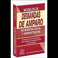 MODELOS DE DEMANDAS DE AMPARO: Conozca en forma práctica cómo elaborar correctamente una demanda