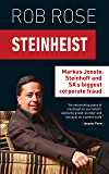 Steinheist: Markus Jooste, Steinhoff & SA's biggest corporate fraud