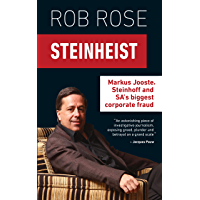 Steinheist: Markus Jooste, Steinhoff & SA's biggest corporate fraud (English Edition)