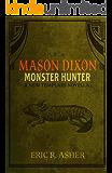 Mason Dixon - Monster Hunter: A New Templars Novella (Mason Dixon, Monster Hunter Book 1)