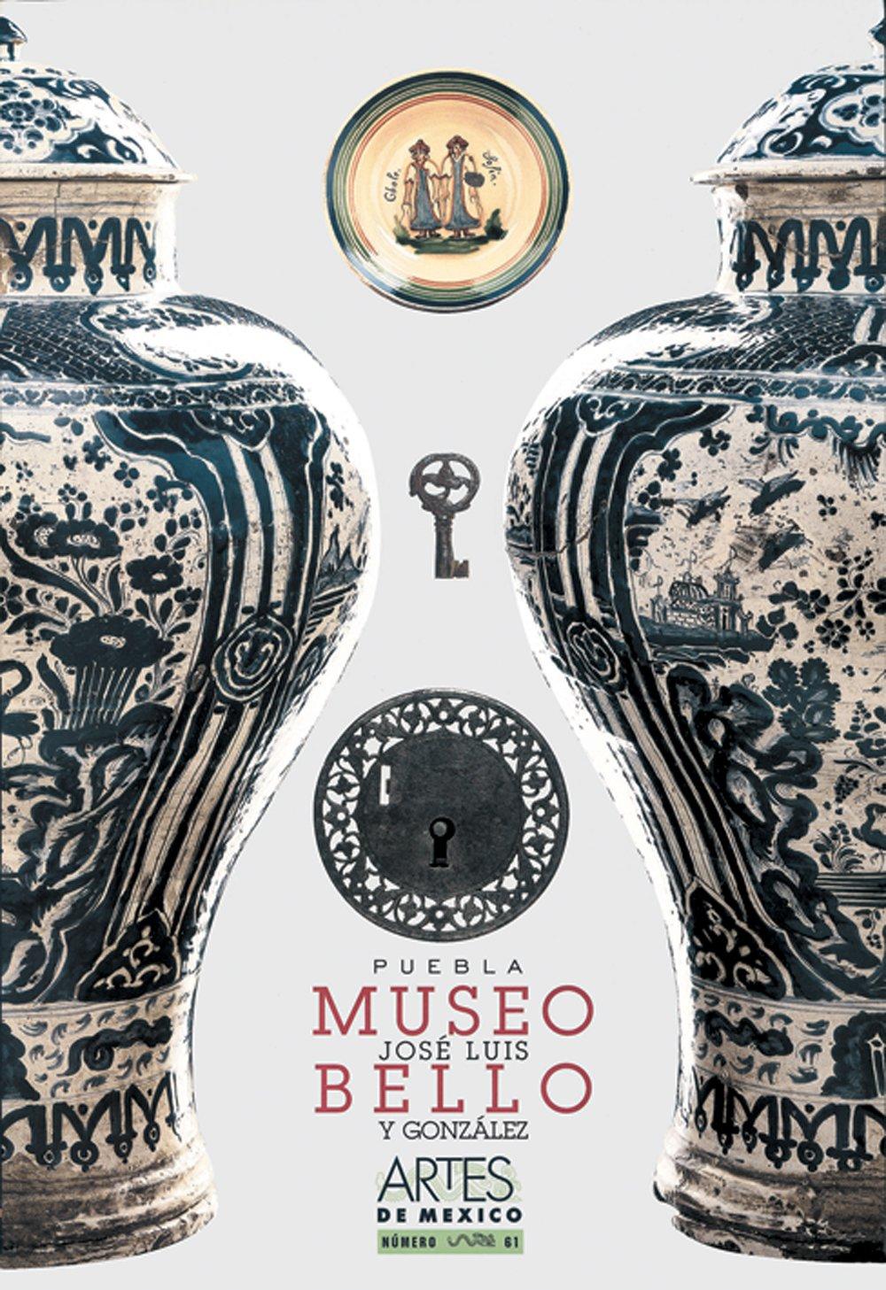 Artes de Mexico # 61. Museo Jose Luis Bello y Gonzalez / José Luis Bello y González Museum (Spanish Edition) pdf