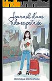Journal d'une ado expatriée (French Edition)