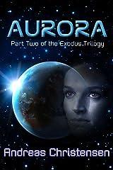 Aurora (The Exodus Trilogy Book 2) Kindle Edition