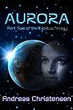 Aurora (The Exodus Trilogy Book 2) (English Edition)