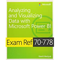 Exam Ref 70-778 Analyzing and Visualizing Data with Microsoft Power BI
