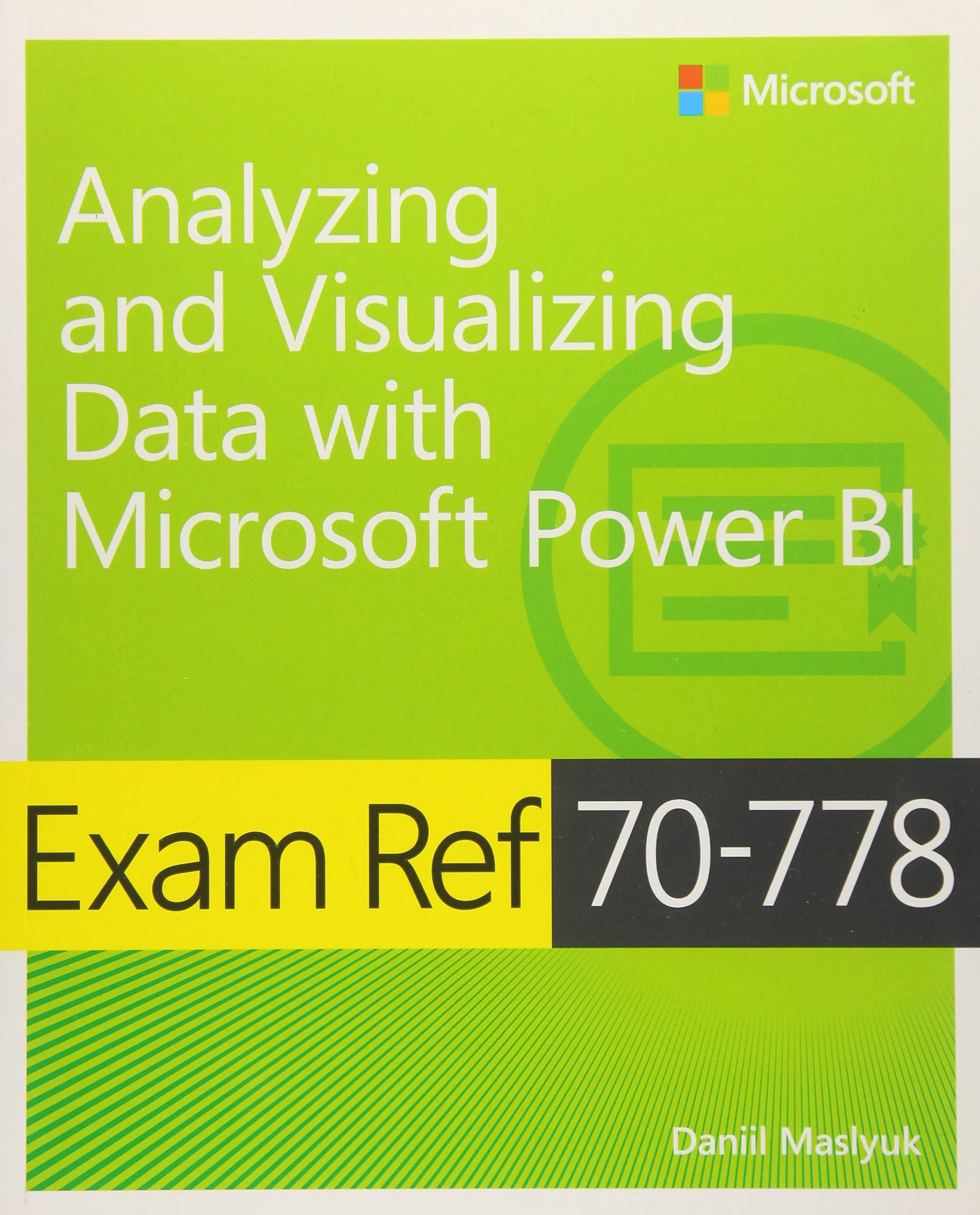 Exam Ref 70 778 Analyzing And Visualizing Data By Using Microsoft