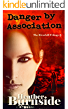 Danger by Association: The Riverhill Trilogy: Book 3