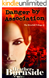 Danger by Association: The Riverhill Trilogy: Book 3