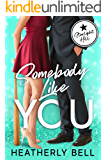 Somebody Like You: A Starlight Hill friends to lovers workplace romance