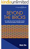 Beyond The Bricks: The inside story of how 9 everyday investors found financial freedom through property