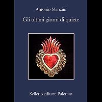 Gli ultimi giorni di quiete (Italian Edition) book cover