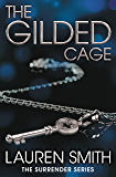 The Gilded Cage (The Surrender Series Book 2)