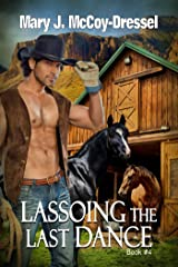 Lassoing the Last Dance (Double Dutch Ranch Series: Love at First Sight Book 4) Kindle Edition