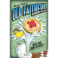 Uncle John's OLD FAITHFUL 30th Anniversary Bathroom Reader (Uncle John's Bathroom Reader Annual)