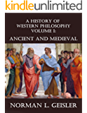 A History of Western Philosophy: Ancient and Medieval (vol. 1)