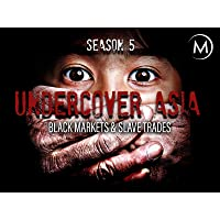 Undercover Asia: Black Markets and Slave Trade