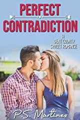 Perfect Contradiction: A Sweet, Small Town Romance (Dent County Book 2) Kindle Edition