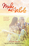 Make Me Whole (Callaway Book 1)