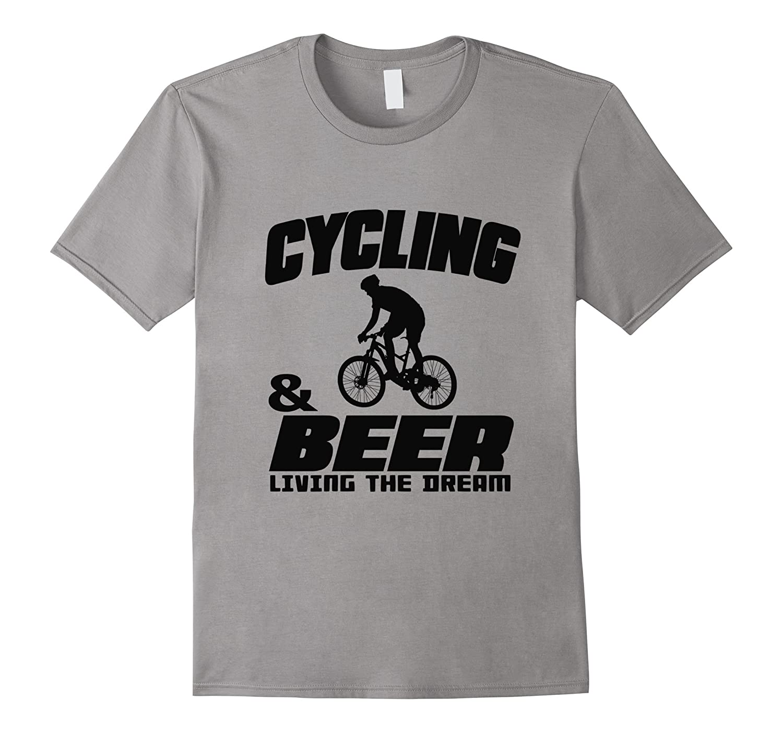 Cycling & Beer Living The Dream Funny Biking T-shirt-FL