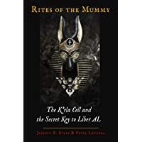 Rites of the Mummy: The K'Rla Cell and the Secret Key to Liber Al