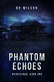 Phantom Echoes (Ghostlines Book 1)