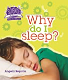 Keeping Healthy: Why Do I Sleep? (Science in Action)