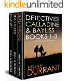 DETECTIVES CALLADINE & BAYLISS 1-3:  three enthralling crime mysteries